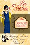 Lady Gold Investigates Volume 3