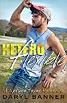 Heteroflexible (Spruce Texas #3)