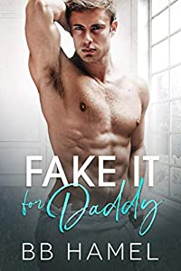 Fake It For Daddy (Sugar Daddy, #1)