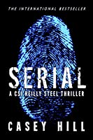 SERIAL (CSI Reilly Steel, #1)