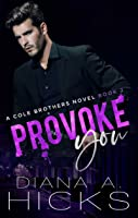 Provoke You (Cole Brothers #2)
