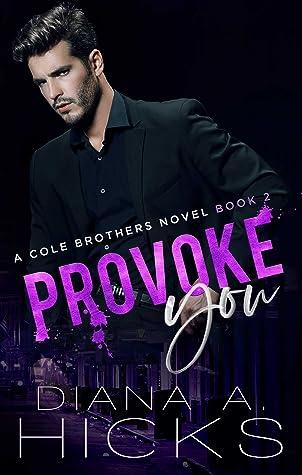 Provoke You by Diana A. Hicks