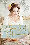 Let Them Eat Deliciousness: An 18th Century Time Travel Romance (Destiny Through Time Book 2)