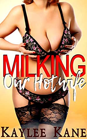 Milking Our Hotwife: A reverse harem fantasy (30 Books Erotica Taboo Sex Stories For Adults Book 4)