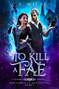 To Kill a Fae (Hollowcliff Detectives #1