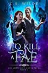 To Kill a Fae (Hollowcliff Detectives, #1)