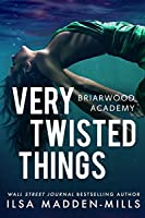 Very Twisted Things (Briarcrest Academy, #3)