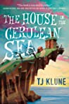 The House in the Cerulean Sea by T.J. Klune