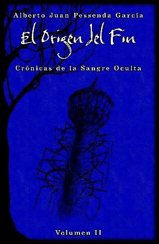 El Origen del Fin by Alberto Juan Pessenda García
