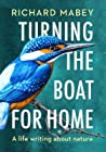 Turning the Boat for Home: A life writing about nature