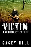 VICTIM (CSI Reilly Steel, #2)