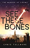 See These Bones (The Murder of Crows, #1)