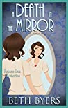 Death in the Mirror: A 1930s Murder Mystery (Poison Ink Mysteries Book 6)