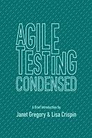 Agile Testing Condensed