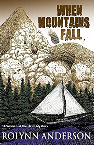 When Mountains Fall (A Woman at the Helm Mystery #2)