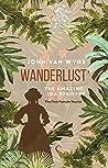 Wanderlust: The Amazing Ida Pfeiffer, the First Female Tourist