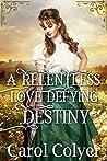 A Relentless Love Defying Destiny