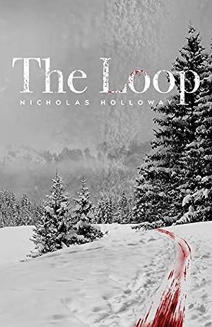 The Loop by Nicholas Holloway