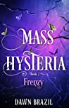 Frenzy (Mass Hysteria #2)