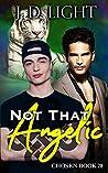 Not That Angelic (Chosen #28)