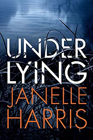 !!> KINDLE ➜ Under Lying ❤ Author Janelle Harris – Addwebsites.info
