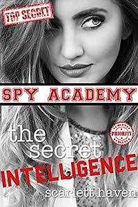 The Secret Intelligence (Spy Academy, #4)