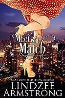 Meet Your Match (No Match for Love, #4)