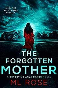 The Forgotten Mother (Detective Arla Baker, #3)