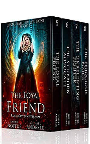 Unstoppable Liv Beaufont Boxed Set Two: The Loyal Friend, The Stubborn Advocate, The Unrelenting Fighter, The Ferocious Force