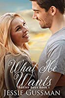 What He Wants (Baxter Boys, #1)