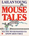Mouse Tales: All You Never Wanted to Know About Mice (Coronet Books)