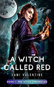A Witch Called Red (Red Witch Chronicles #1)
