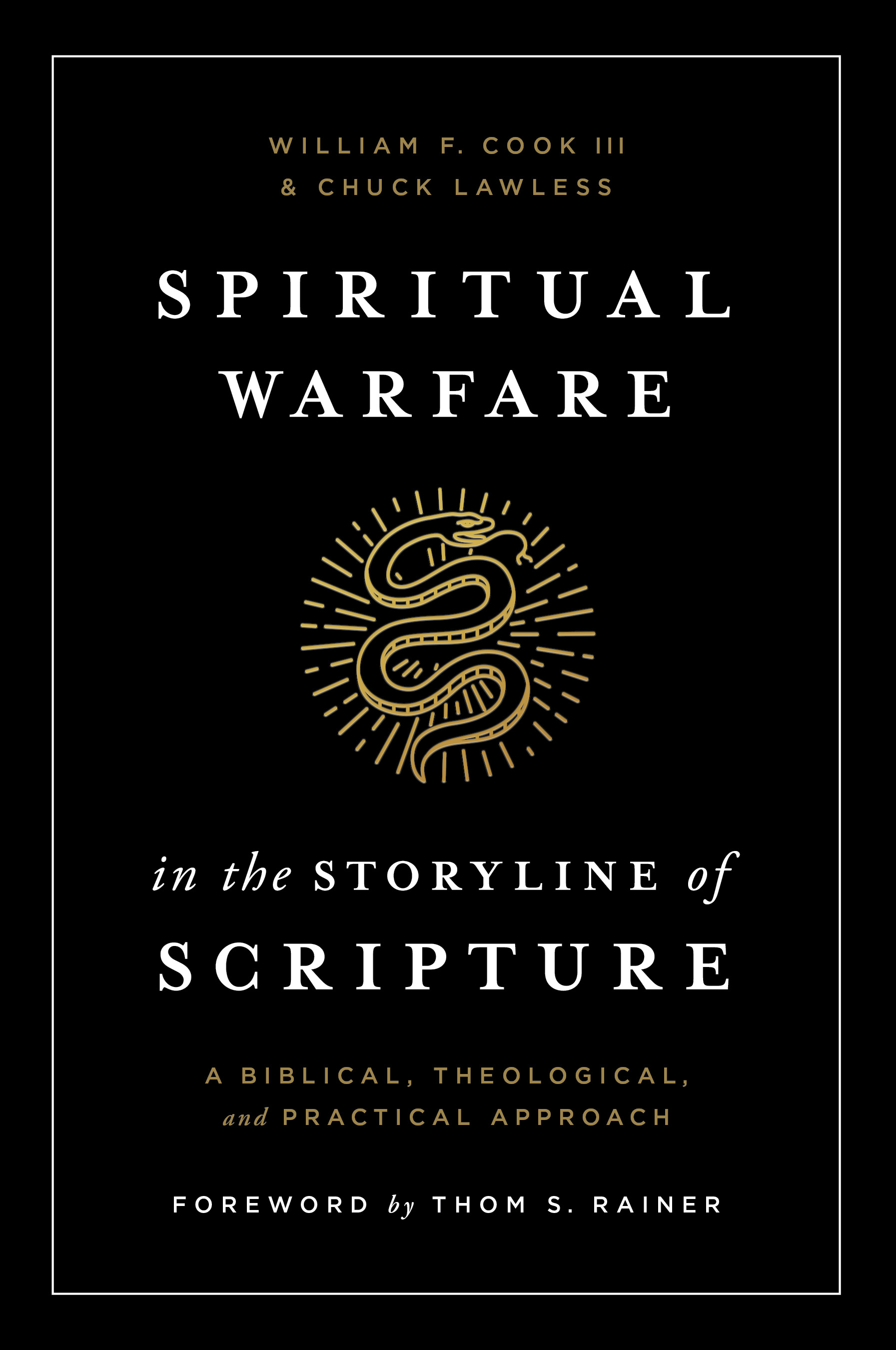 Spiritual Warfare in the Storyline of Scripture: A Biblical, Theological, and Practical Approach