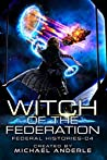 Witch Of The Federation IV (Federal Histories, #4)