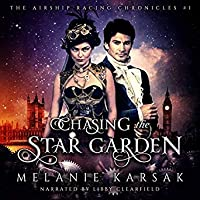 Chasing the Star Garden (The Airship Racing Chronicles, Book 1)