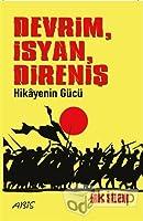 Devrim İsyan Direniş: Hikayenin Gücü