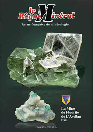 La Mine de Fluorite de L'Avellan (Var)  Hors Série XXII - 2016