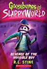 Revenge of the Invisible Boy (Goosebumps SlappyWorld, #9)