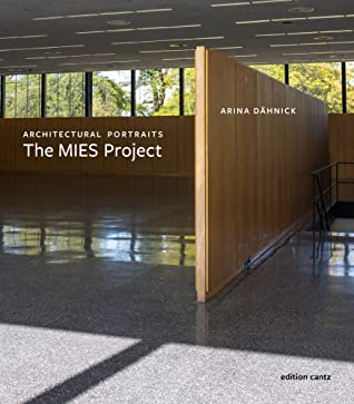 Arina Daehnick: Architectural Portraits. The Mies Project