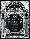 O! Relentless Death: Celebrity, Loss and a Year of Mourning