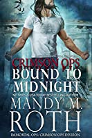 Bound to Midnight (Immortal Ops World / Crimson Ops Book 3)