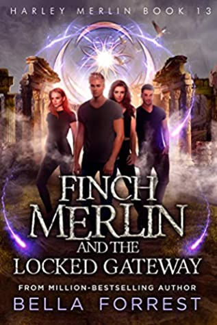 Finch Merlin and the Locked Gateway by Bella Forrest