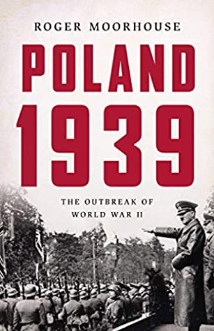Poland 1939: The Outbreak of World War II
