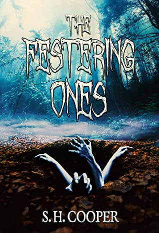 The Festering Ones by S.H. Cooper
