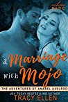 A Marriage with Mojo (The Adventures of Anabel Axelrod Book 9)