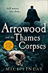 Arrowood and the Thames Corpses (Arrowood, #3)