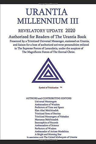 MILLENNIUM III URANTIA: UPDATE 2020 (Limited Edition Paperback Version)