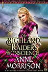 The Highland Raider's Conscience (The Highlands Warring Scottish Romance) (A Medieval Historical Romance Book)