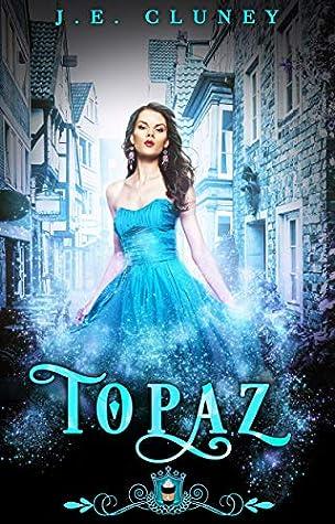 Topaz by J.E. Cluney