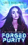 Forged Purity: The City of Eyes Book One